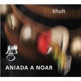 Aniada A Noar - Khult
