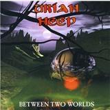 Uriah Heep - Between Two Worlds