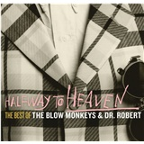 The Blow Monkeys - Halfway To Heaven - The Best Of The Blow Monkeys & Dr. Robert