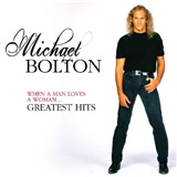 Michael Bolton - When A Man Loves A Woman... Greatest Hits