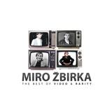 Miroslav Žbirka - Best Of Video & Rarity