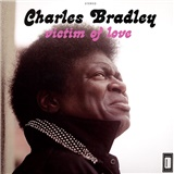 Charles Bradley, Menahan Street Band - Victim Of Love