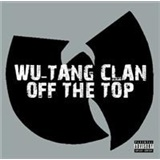 Wu-Tang Clan - Off the Top