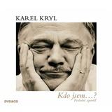 Karel Kryl - Kdo jsem...? Poslední zpověď
