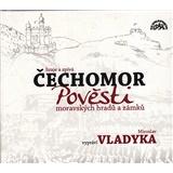 Čechomor - Pověsti moravských hradů a zámků