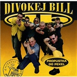 Divokej Bill - Propustka Do Pekel