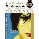 Jana Kirschner - V cudzom meste - CD Slidepack