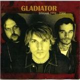 Gladiator - Single 1994 - 2002
