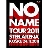 No Name - Tour 2011 Steel Aréna Košice DVD