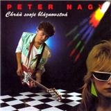 Peter Nagy - Chráň Svoje Bláznovstvá