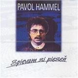 Pavol Hammel - Spievam Si Pieseň