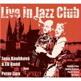 Peter Lipa, Jana Koubková - Live In Jazz Club