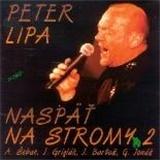 Peter Lipa - Naspät Na Stromy 2