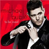 Michael Bublé - To Be Loved (Deluxe Edition)