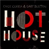 Chick Corea, Gary Burton - Hot House