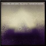 Chick Corea, Eddie Gomez, Paul Motian - Further Explorations