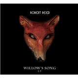 Robert Reed - Willow's Song E.P.