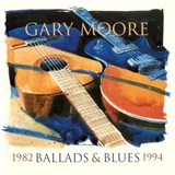 Gary Moore - Ballads & Blues 1982 - 1994 (CD+DVD)