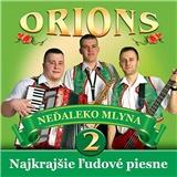 Orions - Najkrajšie ľudové piesne 2 - Nedaleko mlýna