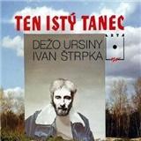 Dežo Ursiny - Ten Istý Tanec
