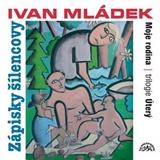 Ivan Mládek - Zápisky šílencovy