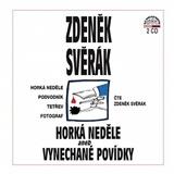 Zdeněk Svěrák - Horká neděle aneb Vynechané povídky