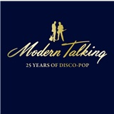 Modern Talking - 25 Years Of Disco-Pop
