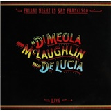 John McLaughlin, Al Di Meola, Paco De Lucía - Friday Night in San Francisco