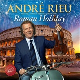 André Rieu - Roman Holiday
