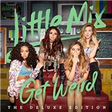 Little Mix - Get Weird (Deluxe Edition)
