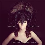 Celeste Buckingham - So far so good
