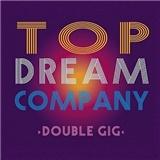 Top Dream Company - Double Gig