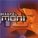 Másfél - Moni