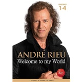 André Rieu - Welcome to my World (1-4)