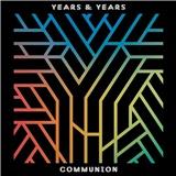 Years  & Years - Communion