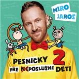 Miro Jaroš - Pesničky pre (ne)poslušné deti 2