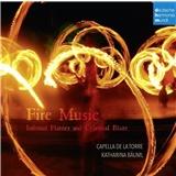 Capella de la Torre - Fire Music - Infernal Flames and Celestial Blaze
