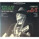 Willie Nelson - For the Good Times: A Tribute to Ray Price (3CD)