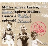 Richard Müller, Milan Lasica - Müller spieva Lasicu, Lasica spieva Müllera, Lasica a Müller spievajú Filipa