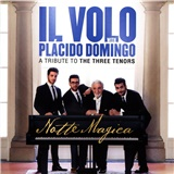 IL vollo Notte Magica - A Tribute to the Three Tenors with Placido Domingo