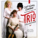 Dolly Parton, Emmylou Harris, Linda Ronstadt - My Dear Companion - Selections from the Trio Collection