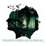 M. Pala, M. Lejava - Slovak radio symphony orchestra Szymanowski K. / Berg A. - Concerto for violin  & Orchestra