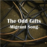 The Odd Gifts - Migrant Songs