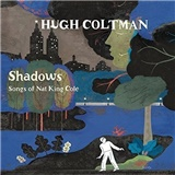 Hugh Coltman - Shadows - Songs of Nat King Cole/Live at jazz a Vienne (2CD)