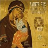 Chorale Laure Grottes de Kiev - Sainte Rus'garde La Foi Orthodoxe