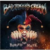 Bad joker's cream - Behind the Mask