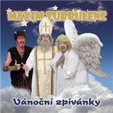 Maxim Turbulenc - Vánoční zpívánky