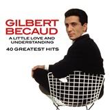 Gilbert Becaud - A Little Love & Understanding - 40 Greatest hits (2CD)