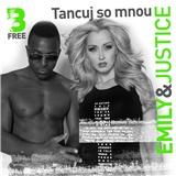 Emily & Justice - Tancuj so mnou