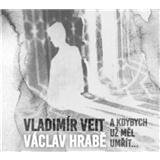 Vladimír Veit - A kdybych už měl umřít (Václav Hrabě)